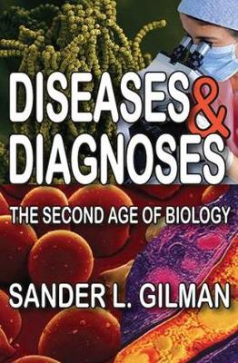 Diseases and Diagnoses: The Second Age of Biology (Hardback)