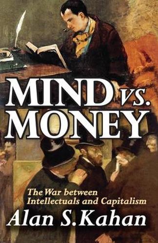 Mind vs. Money: The War Between Intellectuals and Capitalism (Hardback)