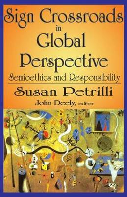 Sign Crossroads in Global Perspective: Semiotics and Responsibilities (Hardback)