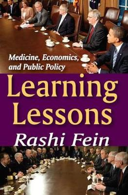 Learning Lessons: Medicine, Economics, and Public Policy (Hardback)
