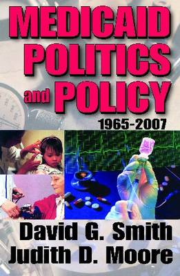 Medicaid Politics and Policy: 1965-2007 (Paperback)