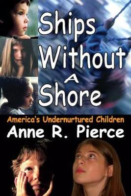 Ships without a Shore: America's Undernurtured Children - Ships Without a Shore (Paperback)