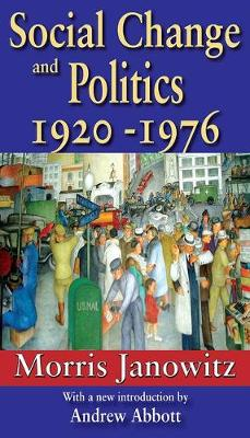 Social Change and Politics: 1920-1976 (Paperback)
