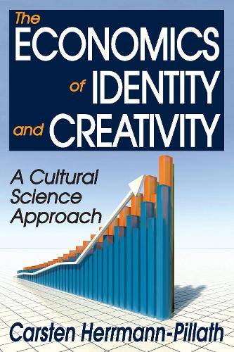 The Economics of Identity and Creativity: A Cultural Science Approach (Paperback)