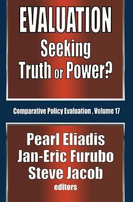 Evaluation: Seeking Truth or Power? - Comparative Policy Evaluation (Hardback)