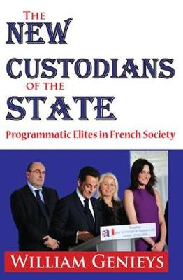 The New Custodians of the State: Programmatic Elites in French Society (Hardback)