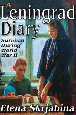 A Leningrad Diary: Survival During World War II (Paperback)