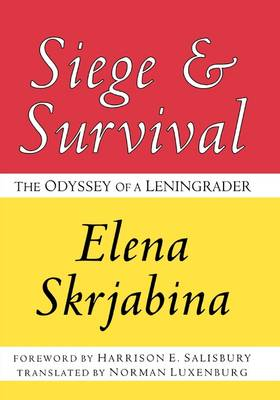 Siege and Survival: The Odyssey of a Leningrader (Paperback)