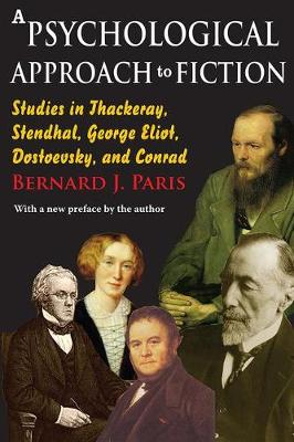 A Psychological Approach to Fiction: Studies in Thackeray, Stendhal, George Eliot, Dostoevsky, and Conrad (Paperback)