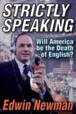 Strictly Speaking: Will America be the Death of English? (Paperback)