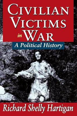Civilian Victims in War: A Political History (Paperback)
