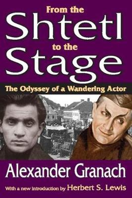 From the Shtetl to the Stage: The Odyssey of a Wandering Actor (Paperback)