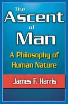 The Ascent of Man: a Philosophy of Human Nature (Hardback)