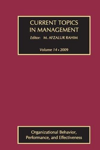 Current Topics in Management: Volume 14, Organizational Behavior, Performance, and Effectiveness (Hardback)