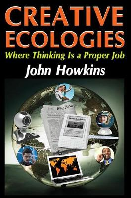 Creative Ecologies: Where Thinking Is a Proper Job (Paperback)