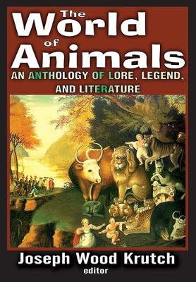 The World of Animals: An Anthology of Lore, Legend, and Literature (Paperback)