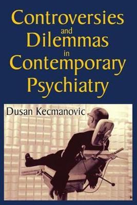 Controversies and Dilemmas in Contemporary Psychiatry (Hardback)