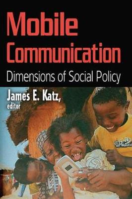 Mobile Communication: Dimensions of Social Policy (Hardback)