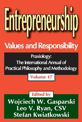 Entrepreneurship: Values and Responsibility - Praxiology (Paperback)