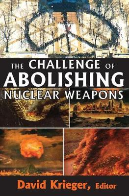 The Challenge of Abolishing Nuclear Weapons (Paperback)
