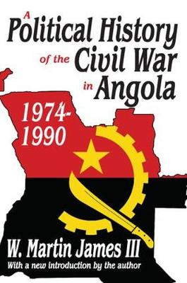 A Political History of the Civil War in Angola, 1974-1990 - The East-South Relations Series (Paperback)