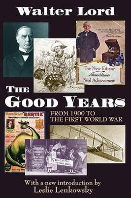 The Good Years: From 1900 to the First World War (Paperback)