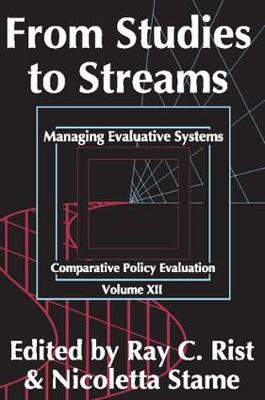 From Studies to Streams: Managing Evaluative Systems - Comparative Policy Evaluation (Paperback)