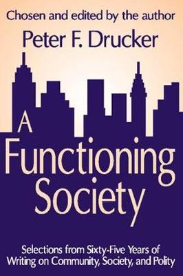 A Functioning Society: Community, Society, and Polity in the Twentieth Century (Paperback)