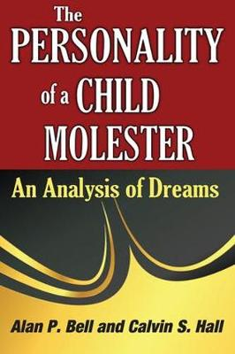 The Personality of a Child Molester: An Analysis of Dreams (Paperback)