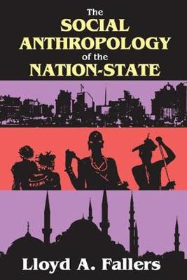 The Social Anthropology of the Nation-State (Paperback)