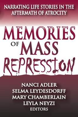 Memories of Mass Repression: Narrating Life Stories in the Aftermath of Atrocity (Paperback)