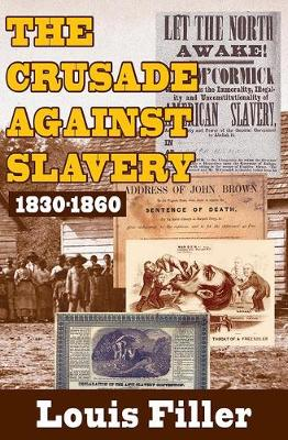 The Crusade Against Slavery: 1830-1860 (Paperback)