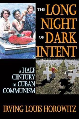 The Long Night of Dark Intent: A Half Century of Cuban Communism (Paperback)