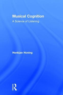 Musical Cognition: A Science of Listening (Hardback)