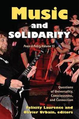 Music and Solidarity: Questions of Universality, Consciousness, and Connection - Peace and Policy (Paperback)