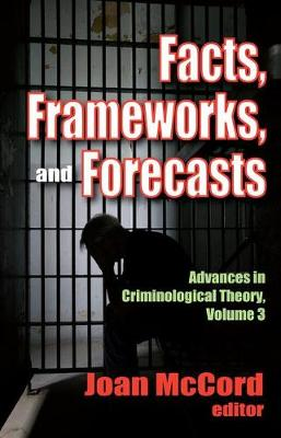 Facts, Frameworks, and Forecasts - Advances in Criminological Theory 3 (Paperback)