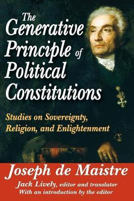 The Generative Principle of Political Constitutions: Studies on Sovereignty, Religion and Enlightenment (Paperback)