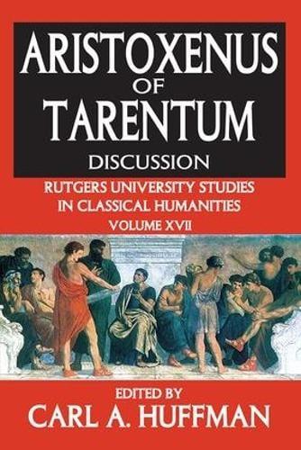 Aristoxenus of Tarentum: Texts and Discussion - Rutgers University Studies in Classical Humanities (Hardback)