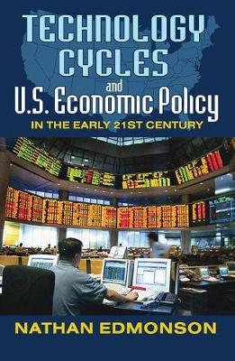 Technology Cycles and U.S. Economic Policy in the Early 21st Century (Hardback)