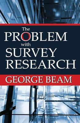 The Problem with Survey Research (Hardback)