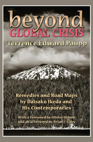 Beyond Global Crisis: Remedies and Road Maps by Daisaku Ikeda and His Contemporaries (Paperback)