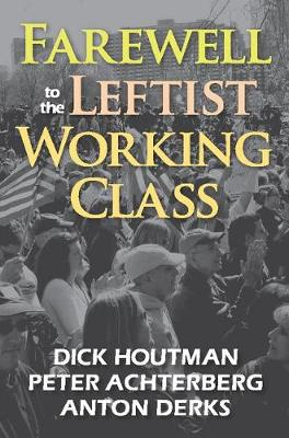 Farewell to the Leftist Working Class (Paperback)