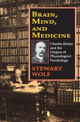 Brain, Mind, and Medicine: Charles Richet and the Origins of Physiological Psychology (Paperback)