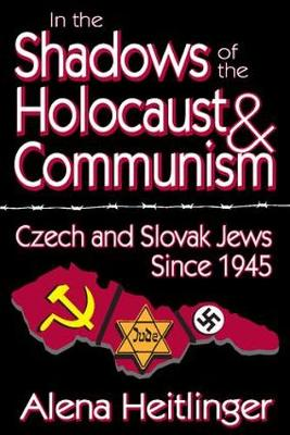 In the Shadows of the Holocaust and Communism: Czech and Slovak Jews Since 1945 (Paperback)