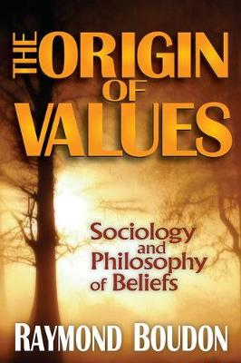 The Origin of Values: Reprint Edition: Sociology and Philosophy of Beliefs (Paperback)