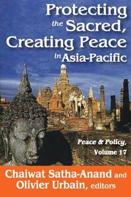 Protecting the Sacred, Creating Peace in Asia-Pacific - Peace and Policy (Paperback)