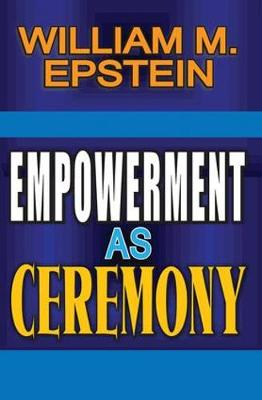 Empowerment as Ceremony (Hardback)