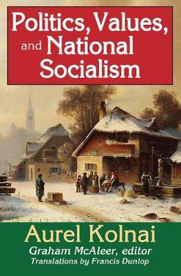 Politics, Values, and National Socialism (Hardback)