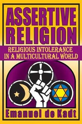 Assertive Religion: Religious Intolerance in a Multicultural World (Hardback)