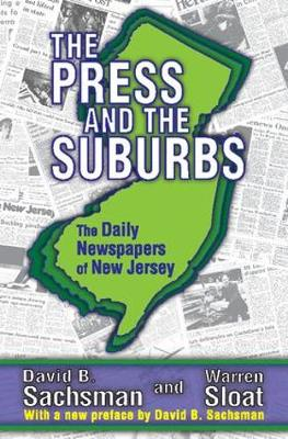 The Press and the Suburbs: The Daily Newspapers of New Jersey (Paperback)